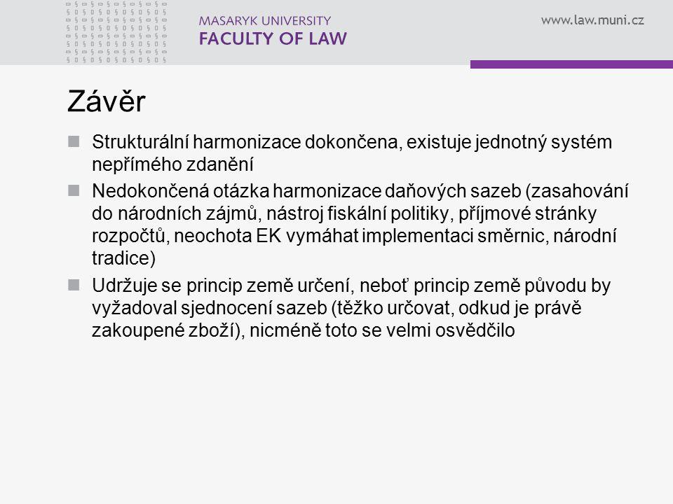 Závěr Strukturální harmonizace dokončena, existuje jednotný systém nepřímého zdanění.
