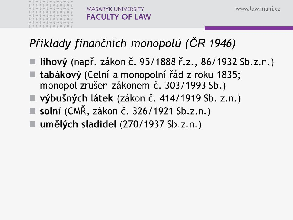 Příklady finančních monopolů (ČR 1946)