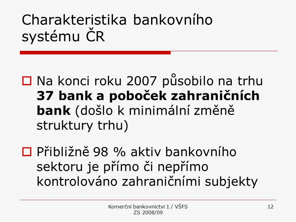 Charakteristika bankovního systému ČR
