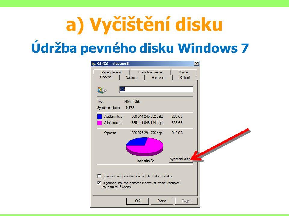 a) Vyčištění disku Údržba pevného disku Windows 7