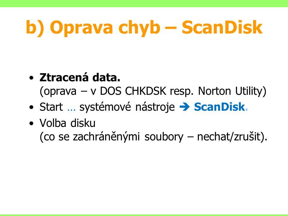b) Oprava chyb – ScanDisk
