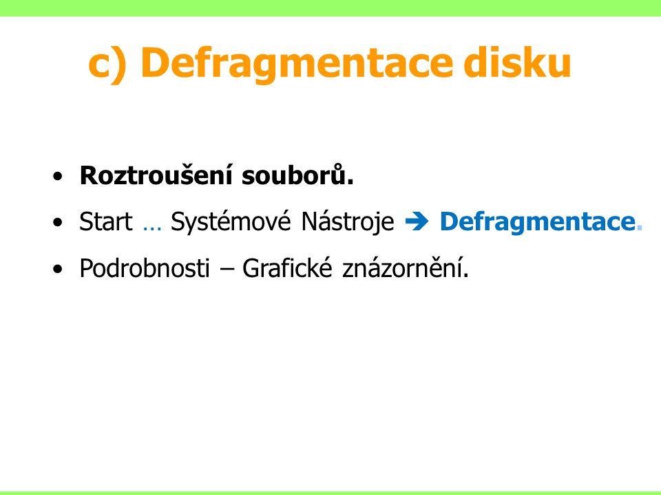 c) Defragmentace disku