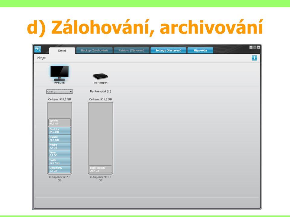 d) Zálohování, archivování