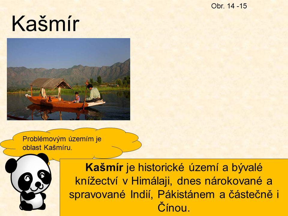 Obr. 14 -15 Kašmír. Problémovým územím je oblast Kašmíru.