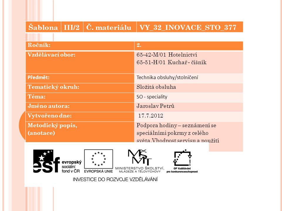 Šablona III/2 Č. materiálu VY_32_INOVACE_STO_377 Ročník: 2.
