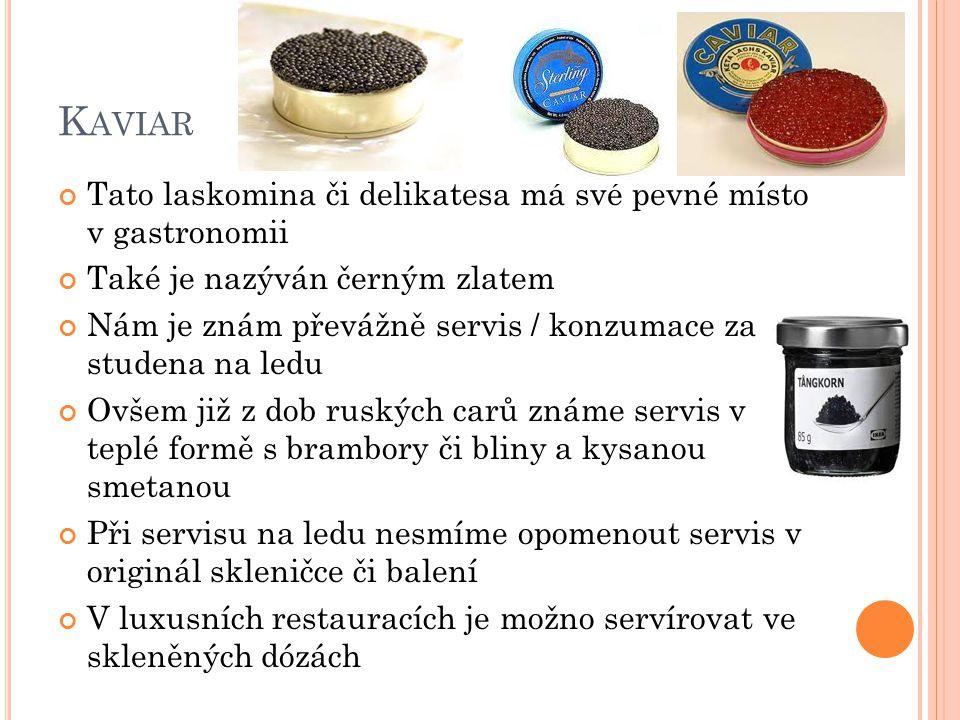 Kaviar Tato laskomina či delikatesa má své pevné místo v gastronomii