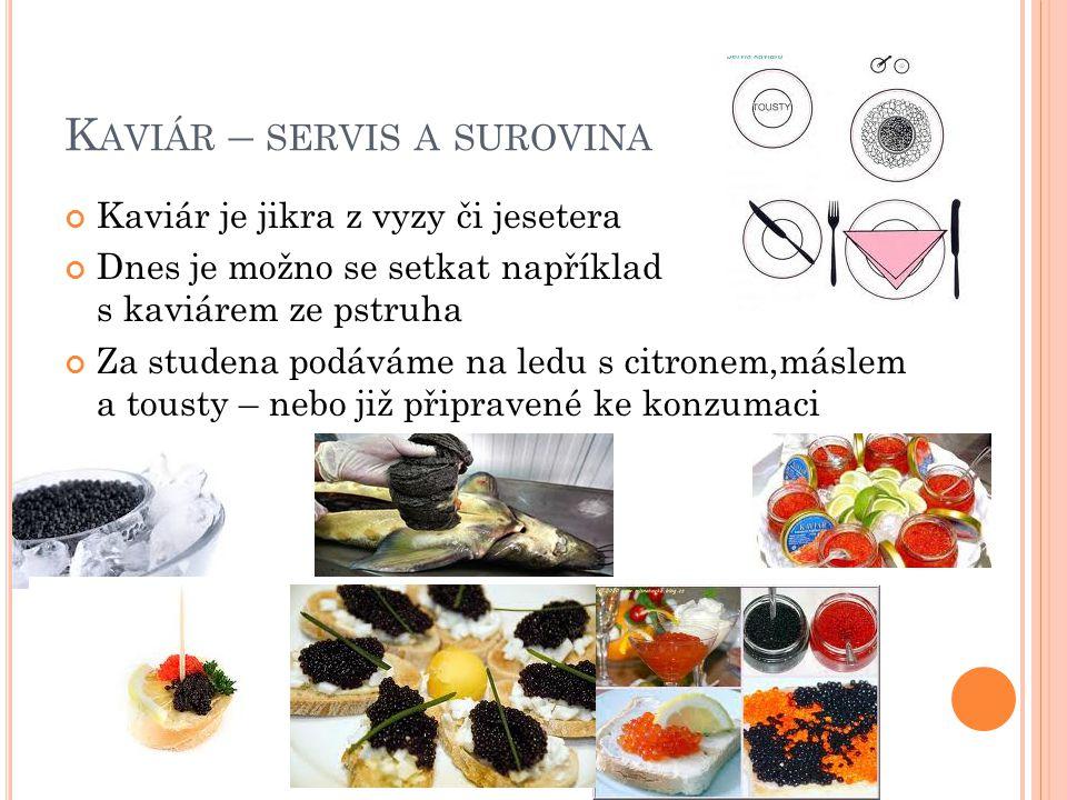 Kaviár – servis a surovina