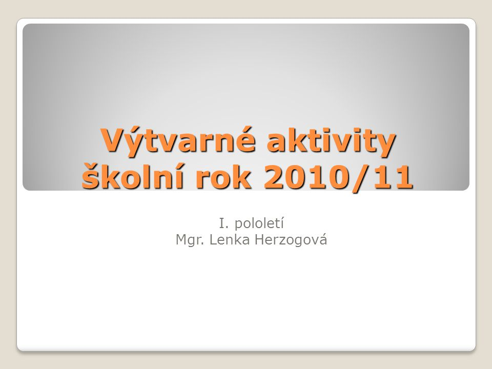 Výtvarné aktivity školní rok 2010/11