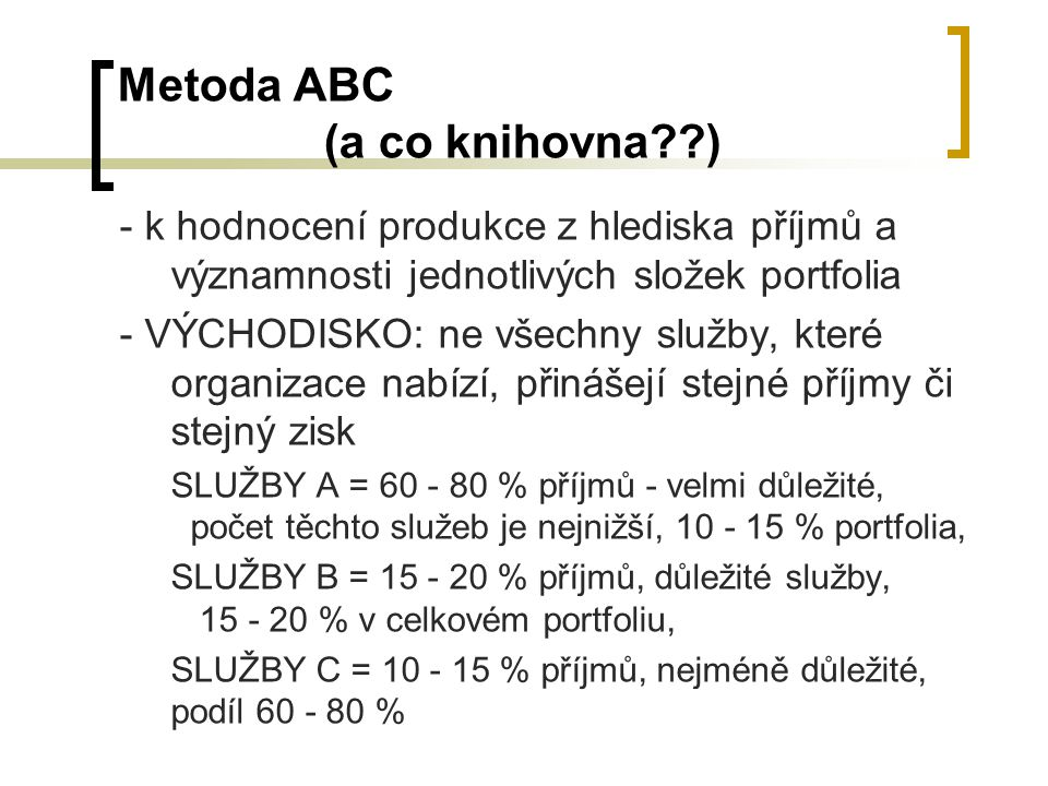 Metoda ABC (a co knihovna )