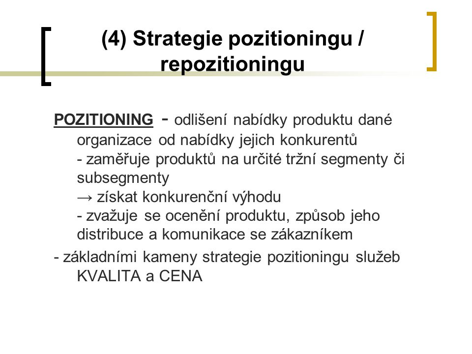 (4) Strategie pozitioningu / repozitioningu