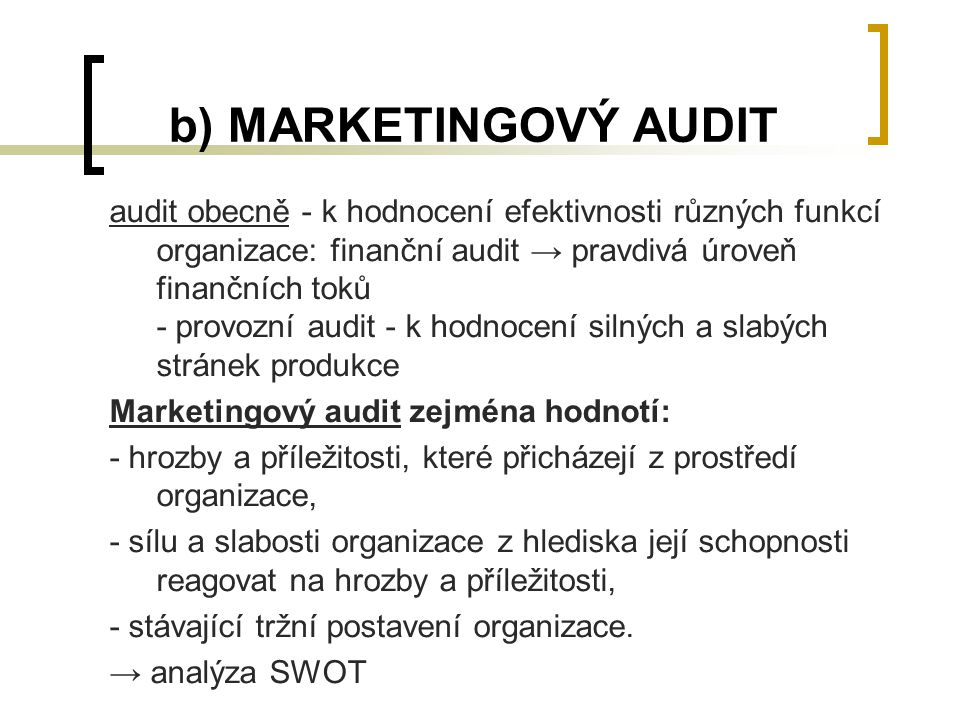 b) MARKETINGOVÝ AUDIT