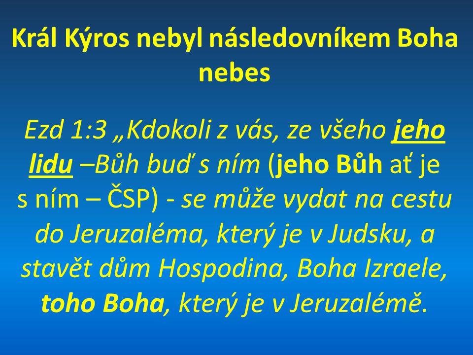 Král Kýros nebyl následovníkem Boha nebes