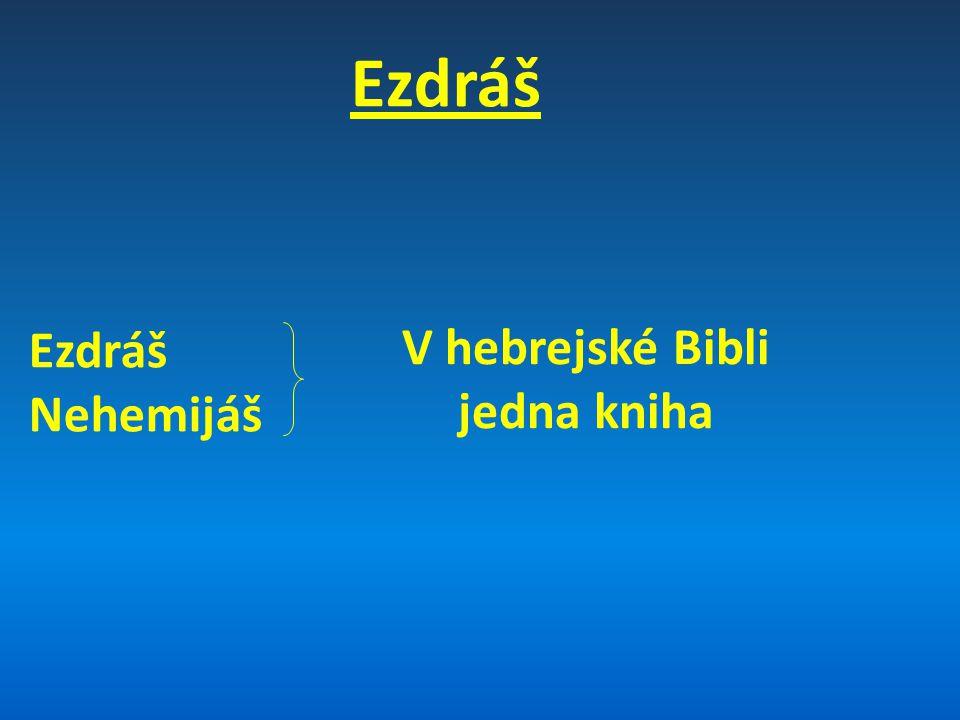 Ezdráš Nehemijáš V hebrejské Bibli jedna kniha
