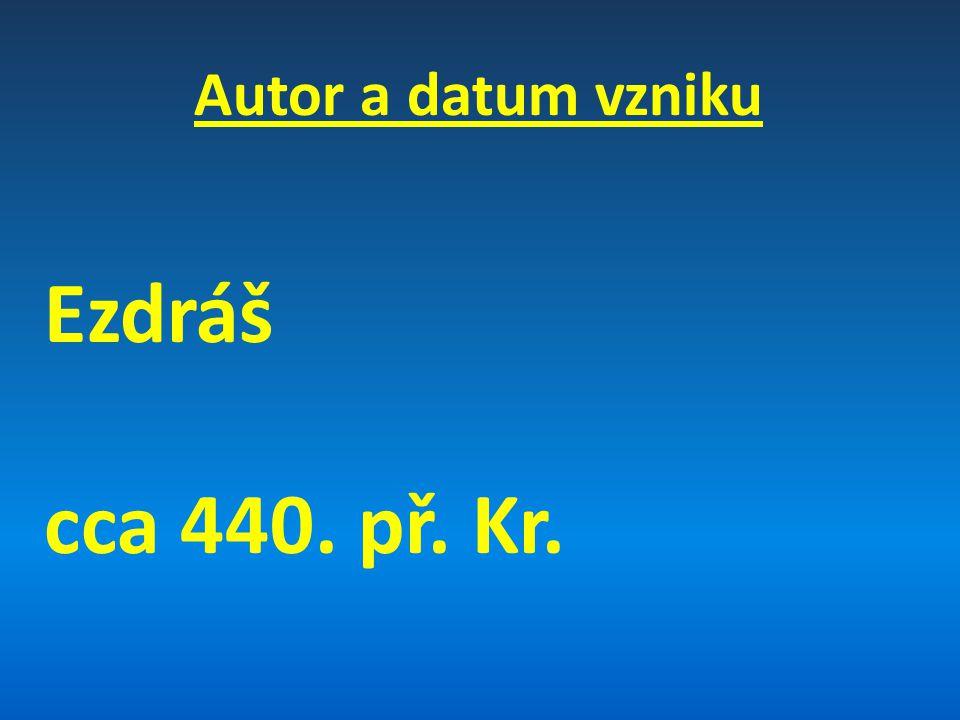 Autor a datum vzniku Ezdráš cca 440. př. Kr.