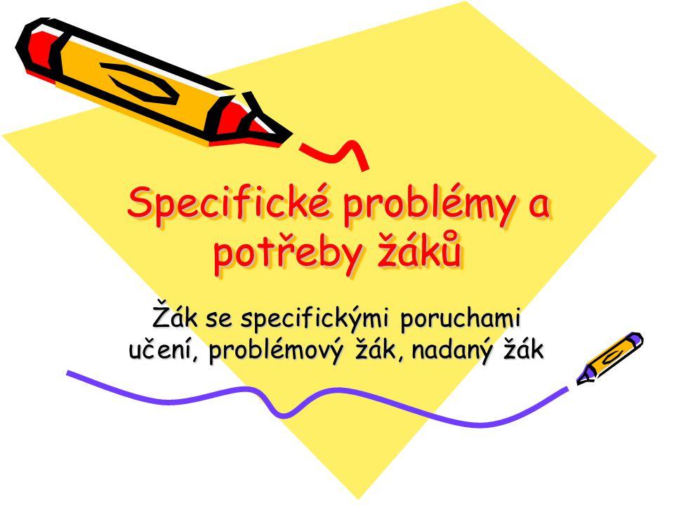 Specifické problémy a potřeby žáků