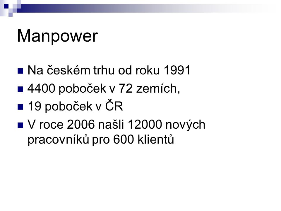 Manpower Na českém trhu od roku 1991 4400 poboček v 72 zemích,