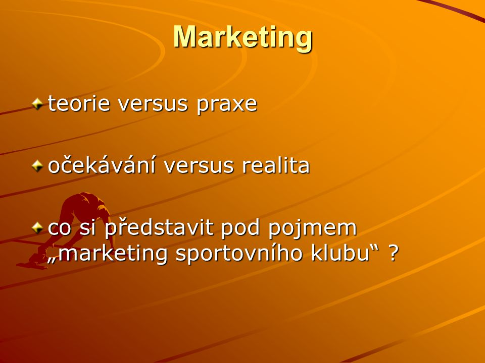 Marketing teorie versus praxe očekávání versus realita