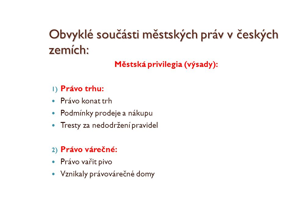 Obvyklé součásti městských práv v českých zemích: