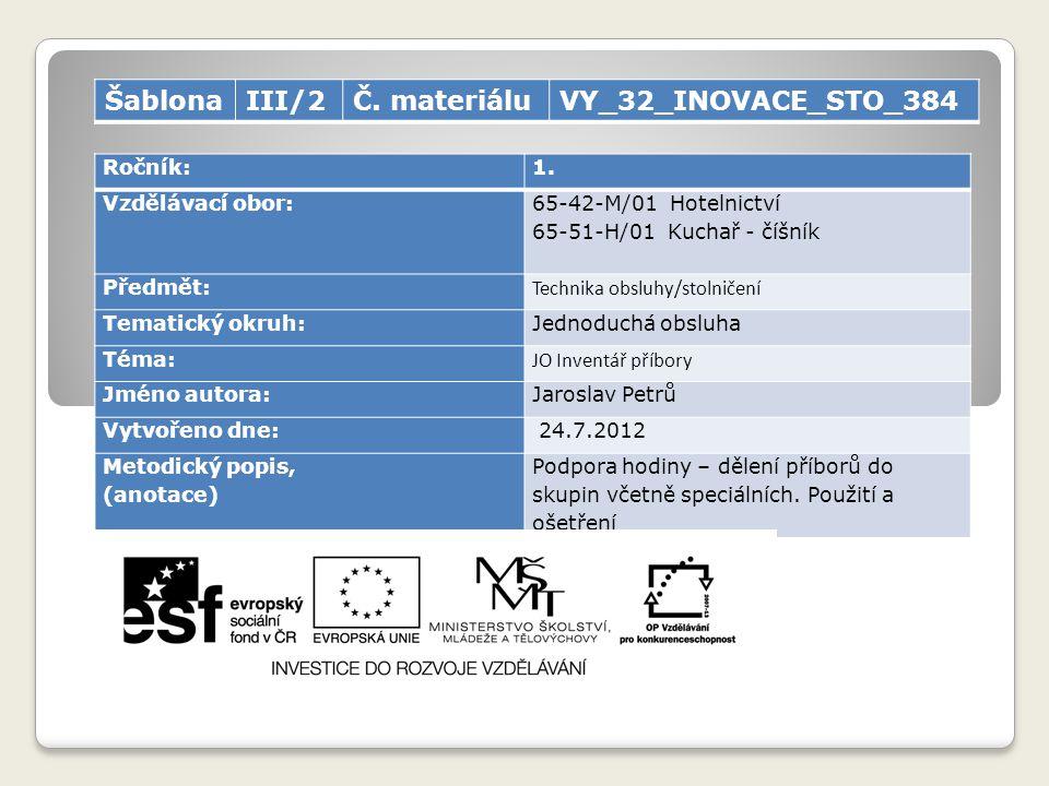 Šablona III/2 Č. materiálu VY_32_INOVACE_STO_384 Ročník: 1.
