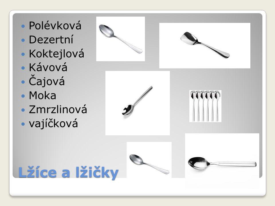 Lžíce a lžičky Polévková Dezertní Koktejlová Kávová Čajová Moka
