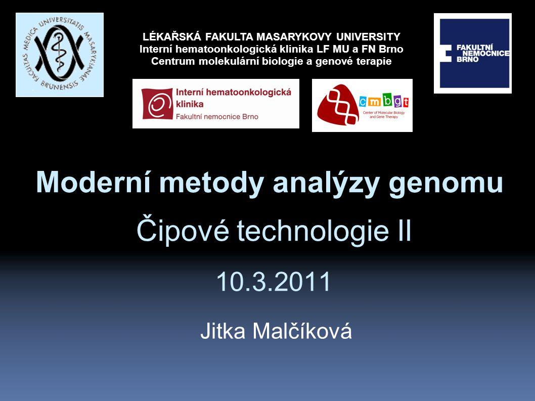 Moderní metody analýzy genomu Čipové technologie II 10.3.2011