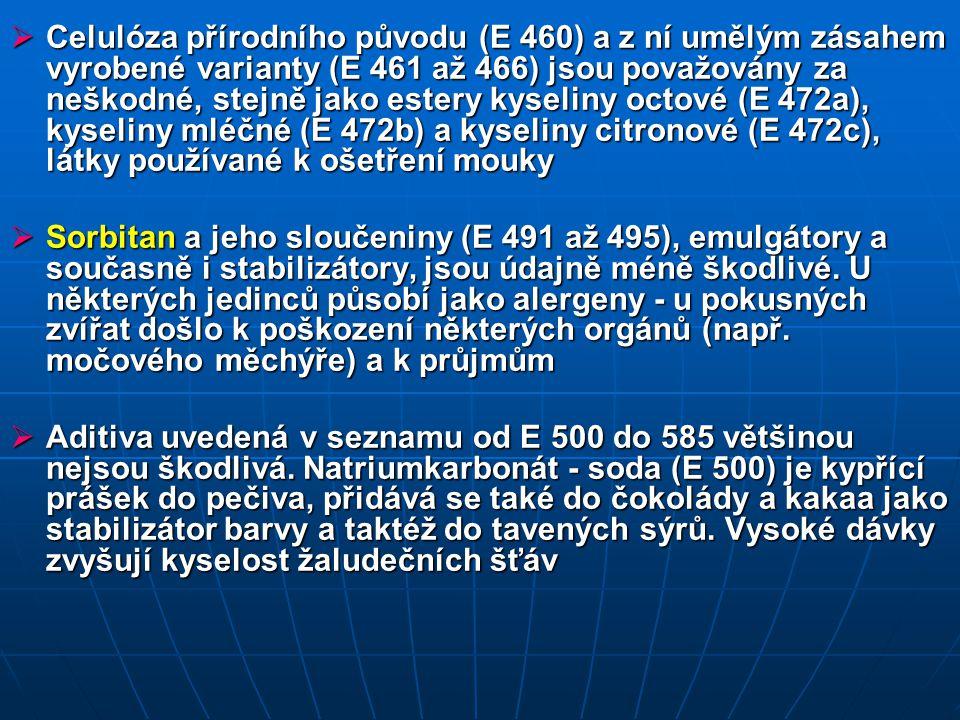 Celulóza přírodního původu (E 460) a z ní umělým zásahem vyrobené varianty (E 461 až 466) jsou považovány za neškodné, stejně jako estery kyseliny octové (E 472a), kyseliny mléčné (E 472b) a kyseliny citronové (E 472c), látky používané k ošetření mouky