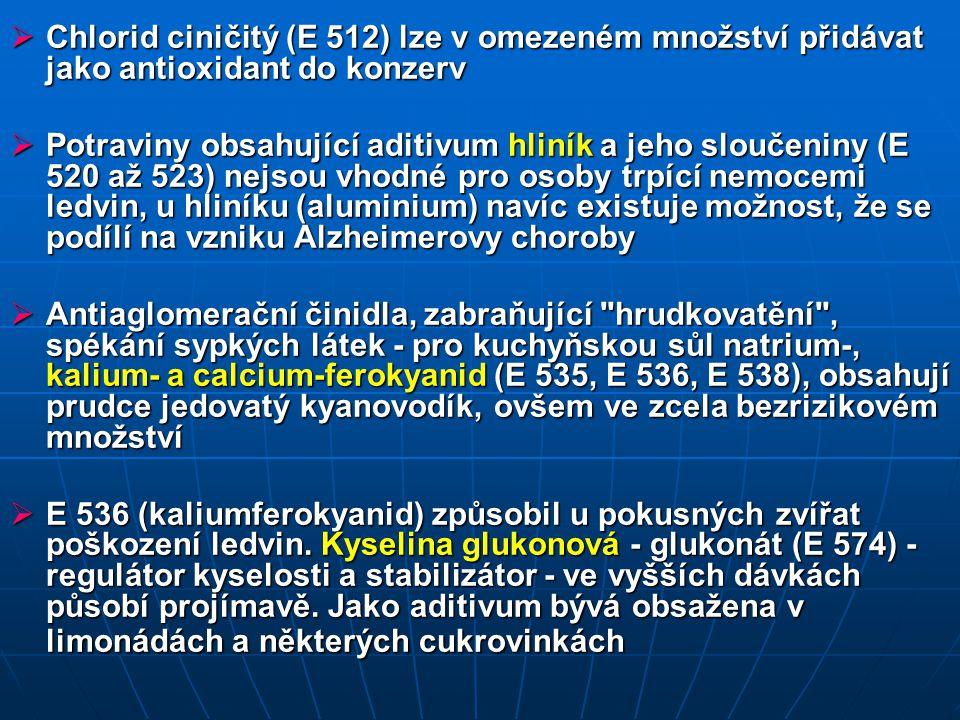 Chlorid ciničitý (E 512) lze v omezeném množství přidávat jako antioxidant do konzerv