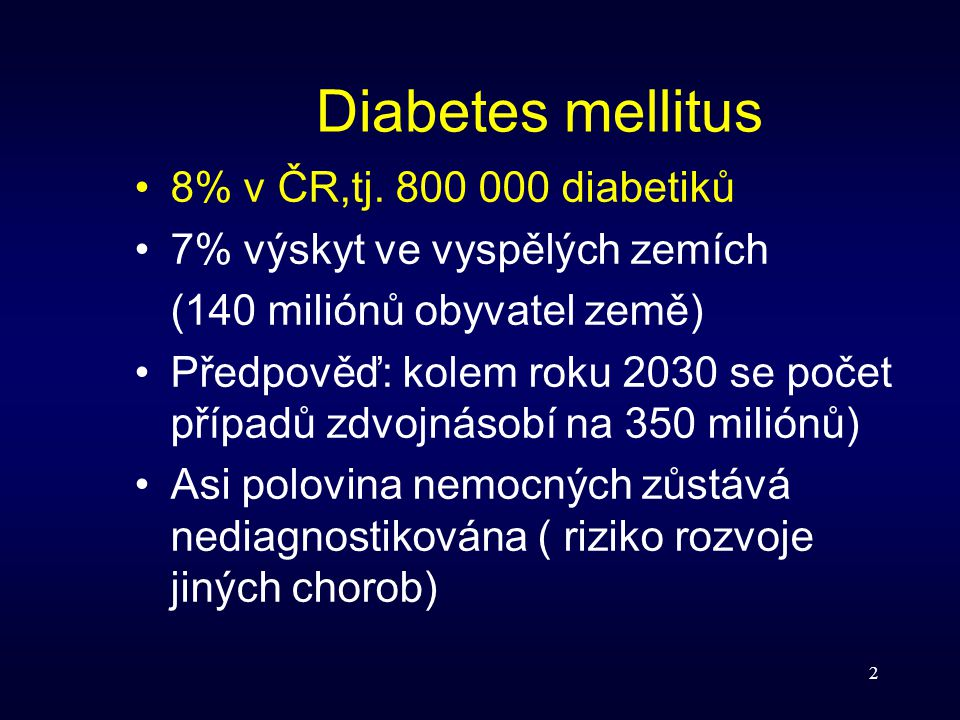 Diabetes mellitus 8% v ČR,tj. 800 000 diabetiků