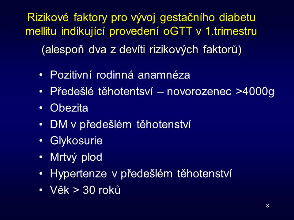 Rizikové faktory pro vývoj gestačního diabetu mellitu indikující provedení oGTT v 1.trimestru (alespoň dva z devíti rizikových faktorů)