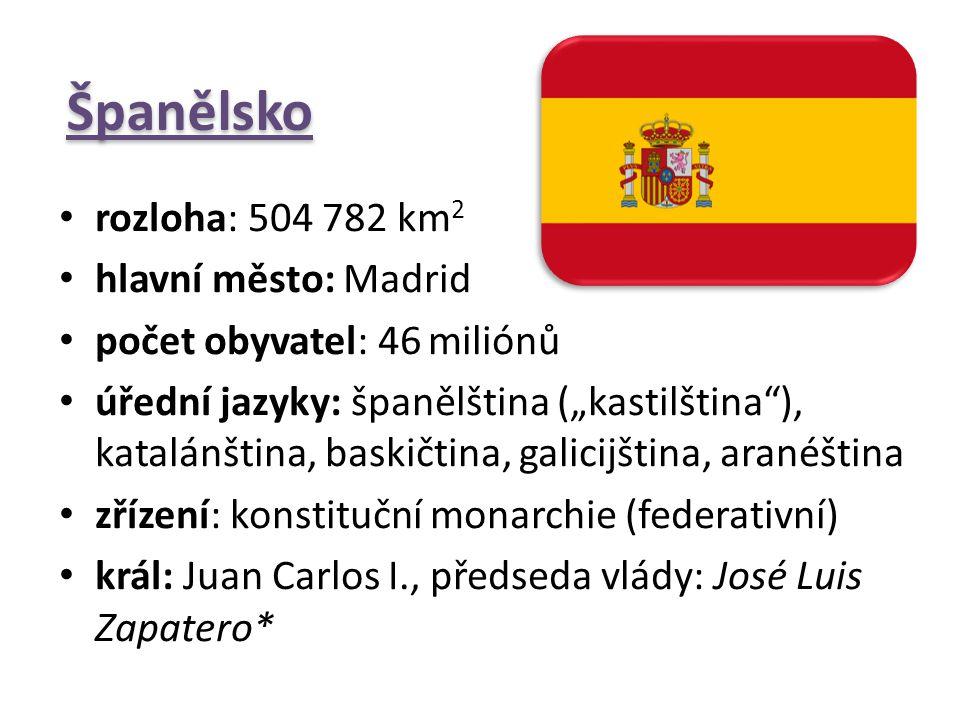 Španělsko rozloha: 504 782 km2 hlavní město: Madrid