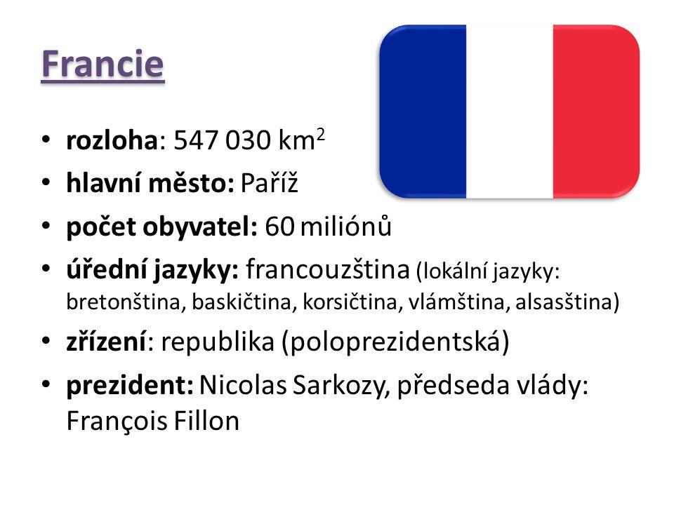 Francie rozloha: 547 030 km2 hlavní město: Paříž