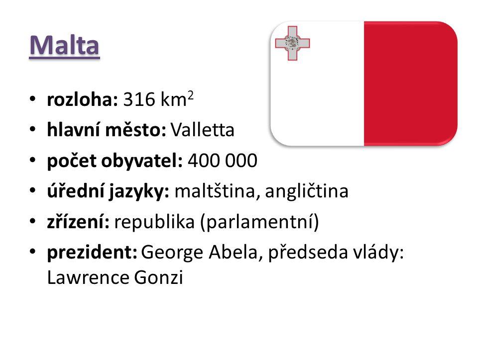 Malta rozloha: 316 km2 hlavní město: Valletta počet obyvatel: 400 000