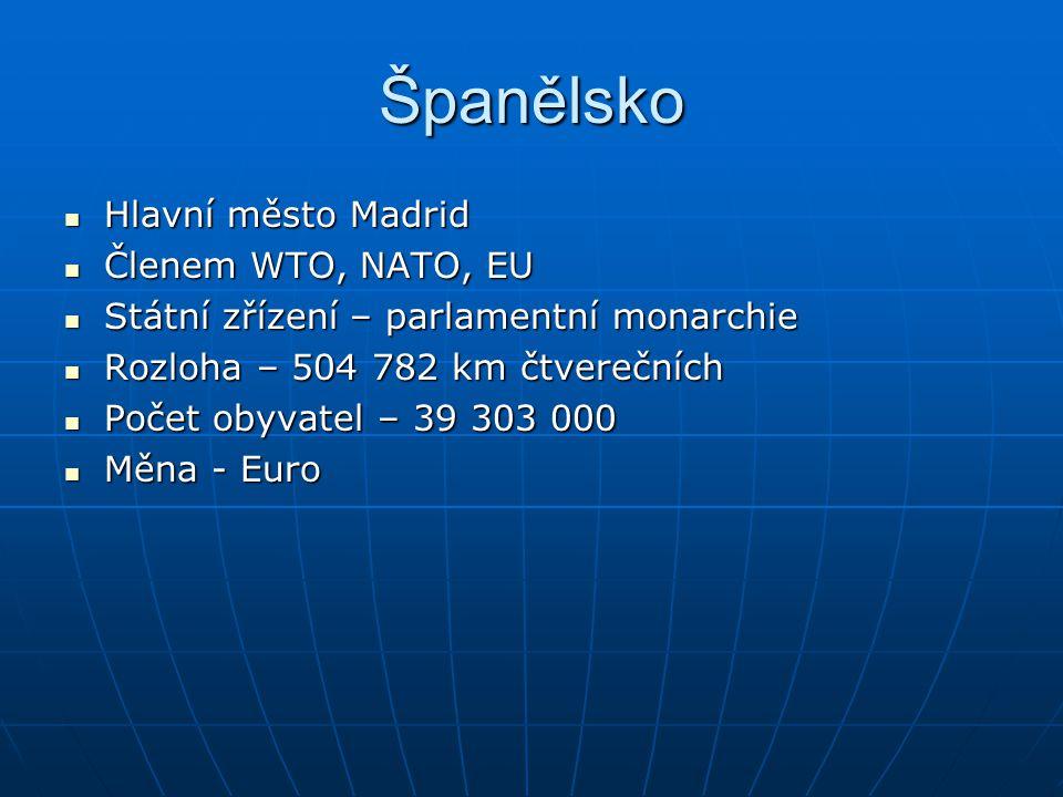 Španělsko Hlavní město Madrid Členem WTO, NATO, EU