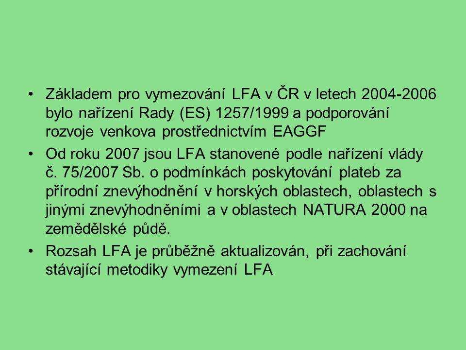 Základem pro vymezování LFA v ČR v letech 2004-2006 bylo nařízení Rady (ES) 1257/1999 a podporování rozvoje venkova prostřednictvím EAGGF
