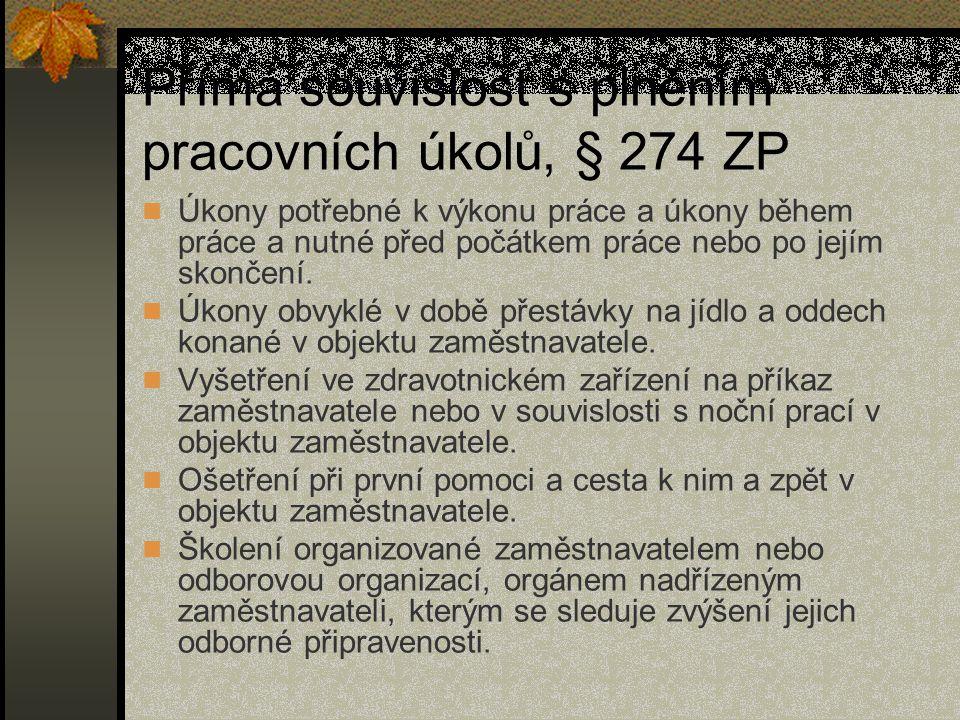 Přímá souvislost s plněním pracovních úkolů, § 274 ZP