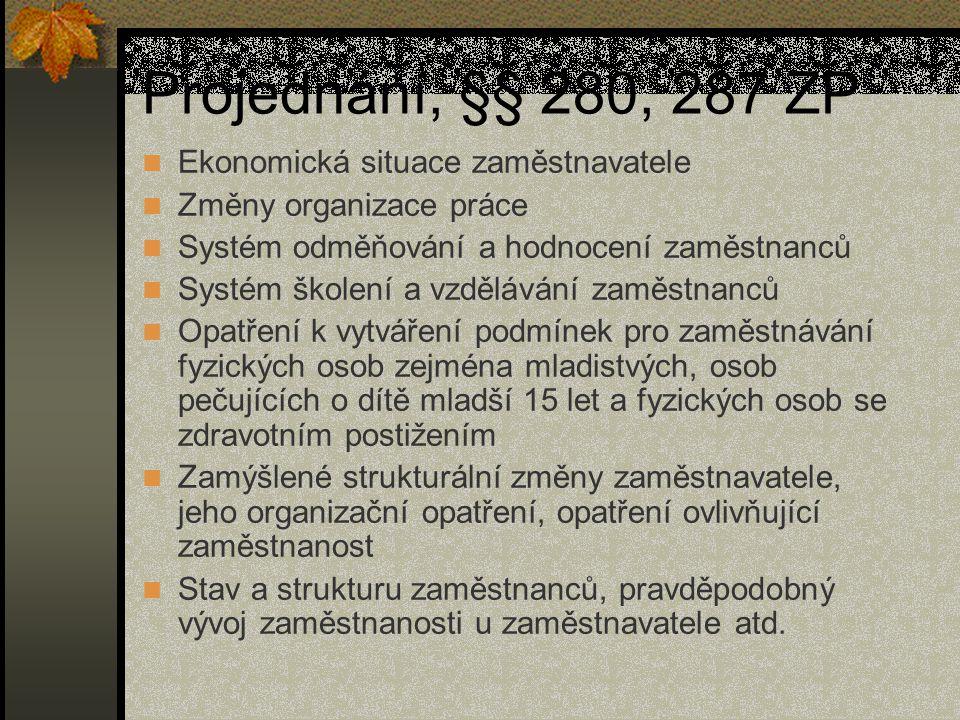 Projednání, §§ 280, 287 ZP Ekonomická situace zaměstnavatele