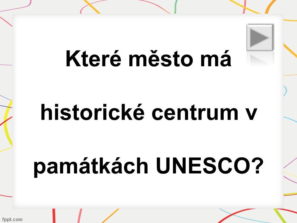 Které město má historické centrum v památkách UNESCO