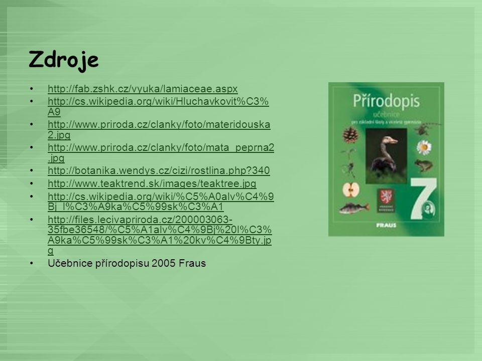 Zdroje http://fab.zshk.cz/vyuka/lamiaceae.aspx
