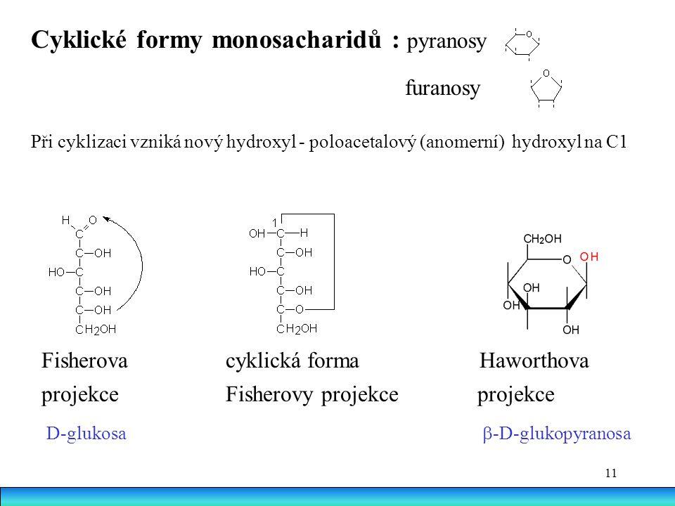 Cyklické formy monosacharidů : pyranosy furanosy