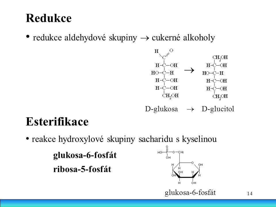 • redukce aldehydové skupiny  cukerné alkoholy