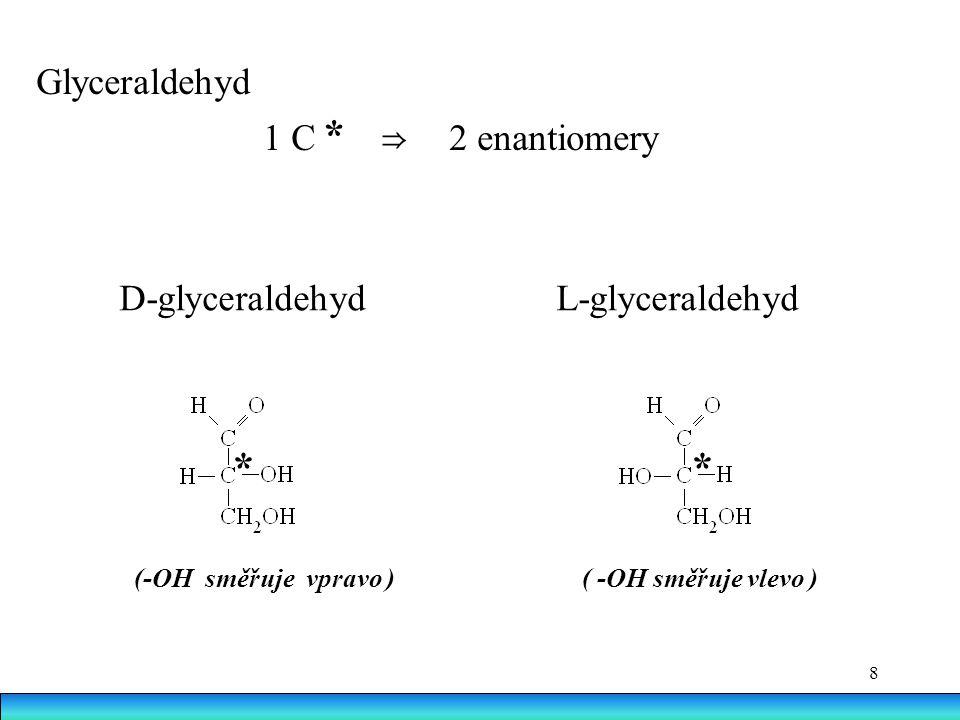 * * * Glyceraldehyd 1 C ⇒ 2 enantiomery