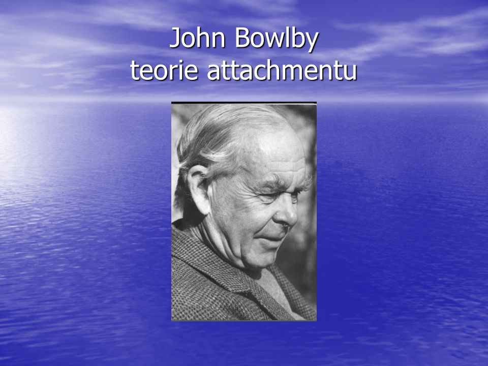 John Bowlby teorie attachmentu