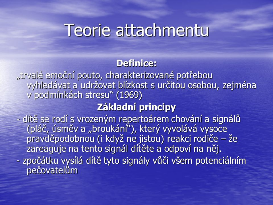 Teorie attachmentu Definice: