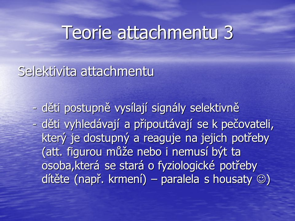 Teorie attachmentu 3 Selektivita attachmentu