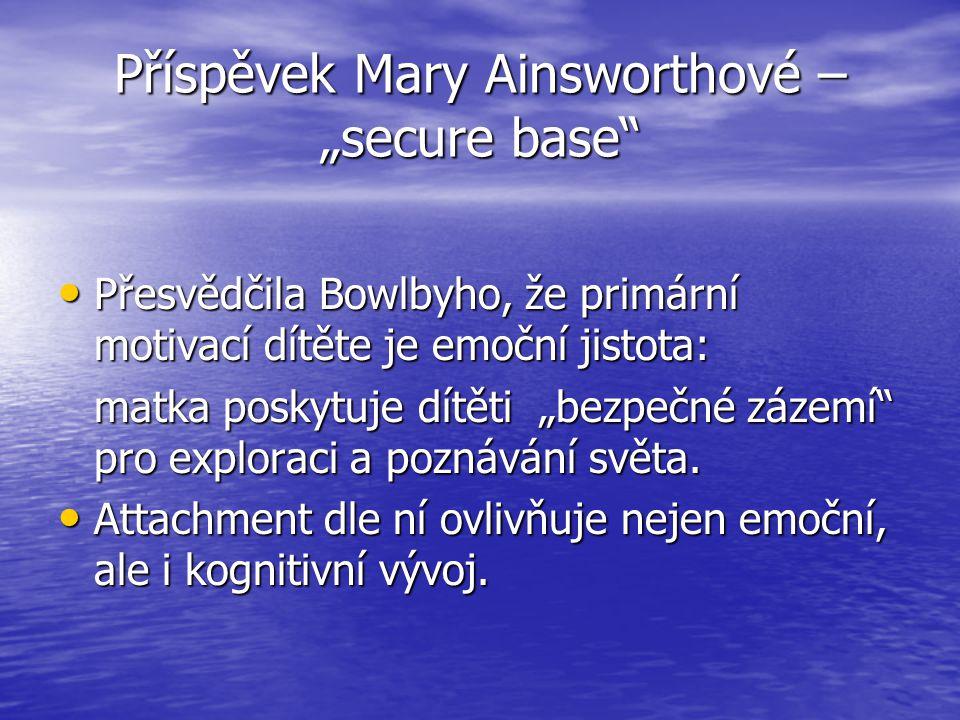 """Příspěvek Mary Ainsworthové – """"secure base"""