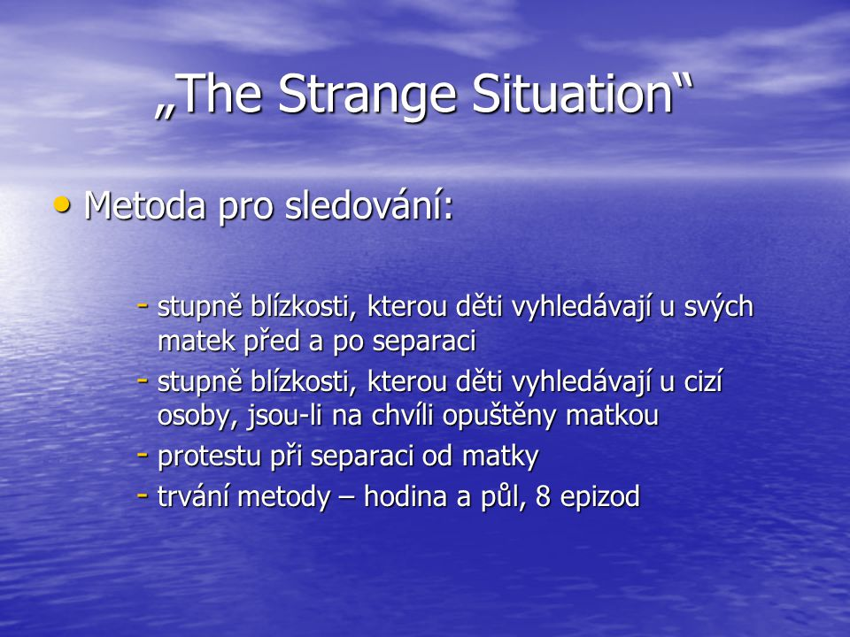 """The Strange Situation"