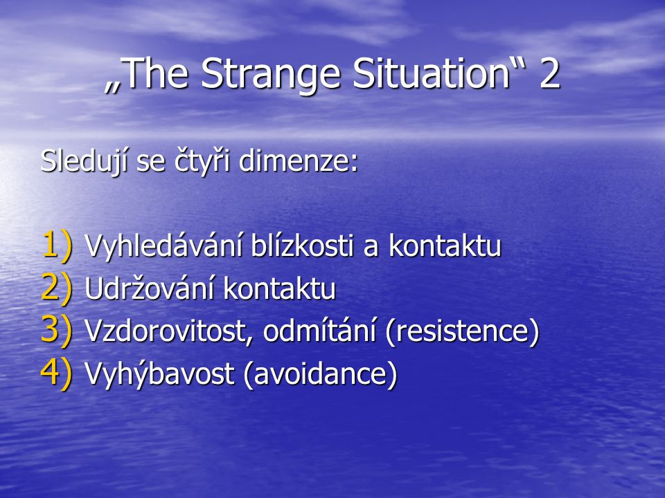 """The Strange Situation 2"