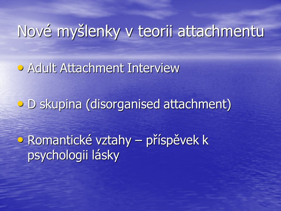 Nové myšlenky v teorii attachmentu