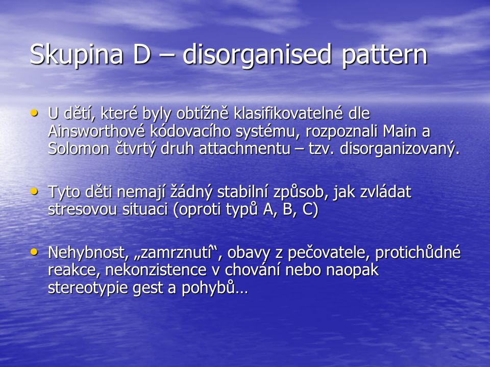 Skupina D – disorganised pattern