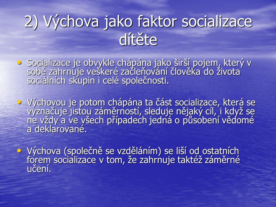 2) Výchova jako faktor socializace dítěte